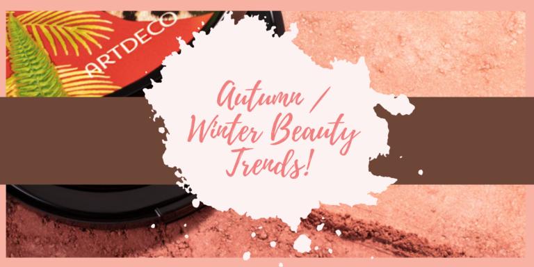 Autumn / Winter Beauty Trends (Blog Post Banner)