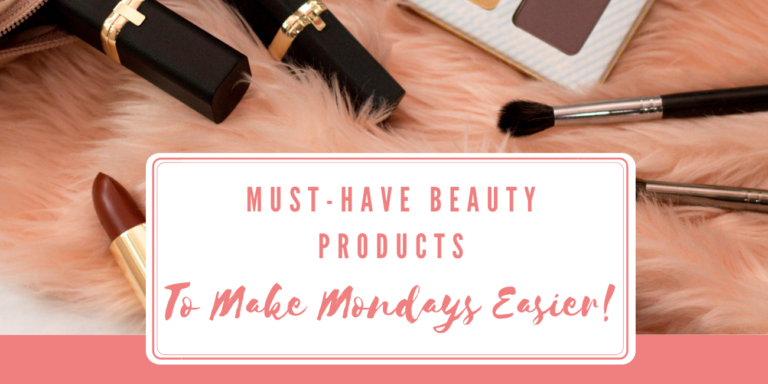 Must Have Beauty Products (Blog Post Banner)